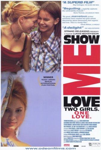 Show Me Love (đạo diễn: Lukas Moodyson)